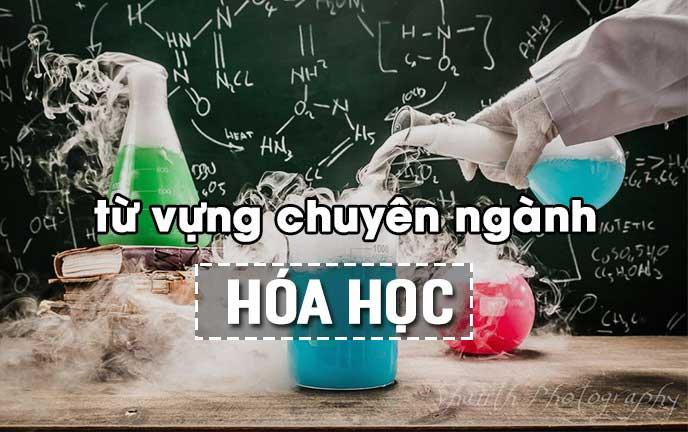 Dịch tiếng anh chuyên ngành Hóa Học chuẩn xác